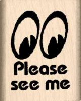 Please See Me Rubber Stamp