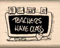 Teachers Have Class Rubber Stamp