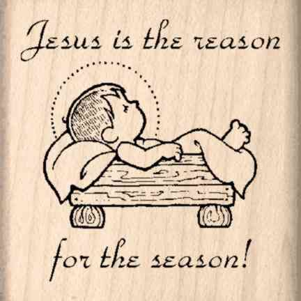Jesus is the Reason for the Season Rubber Stamp